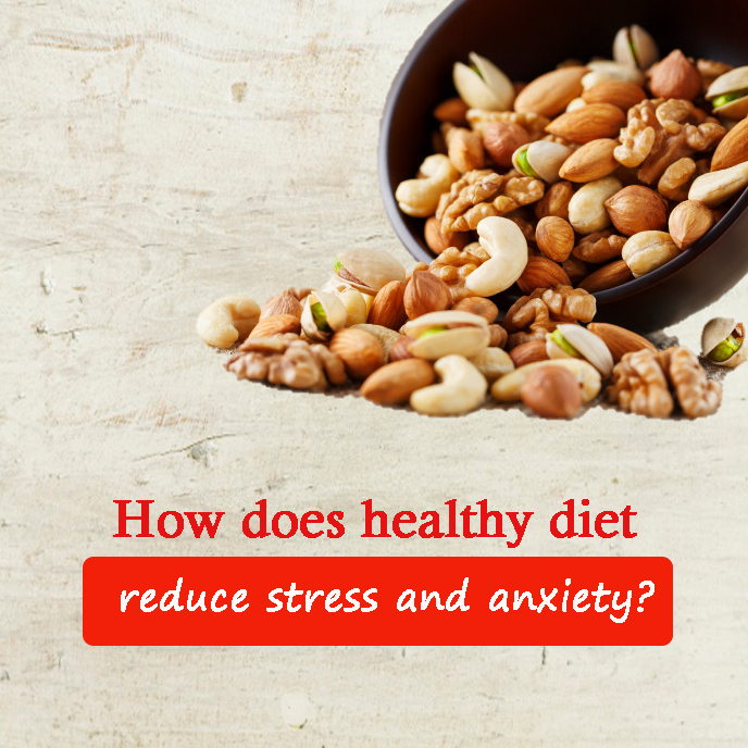 How does healthy diet reduce stress and anxiety?